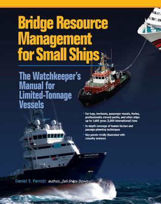 Bridge Resource Management for Small Ships By Parrott, Daniel S.
