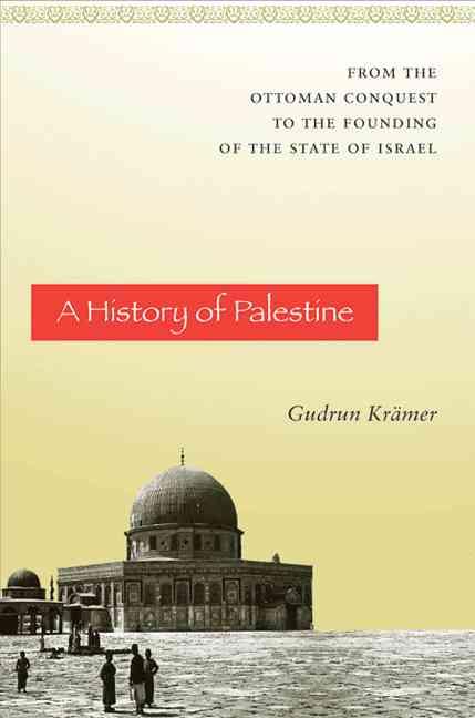 A History of Palestine By Kramer, Gudrun/ Harman, Graham (TRN)/ Kramer, Gudrun (TRN)