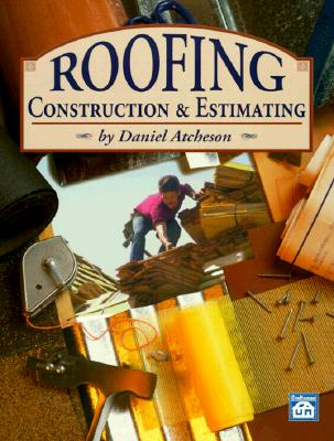 Roofing Construction & Estimating By Atcheson, Daniel